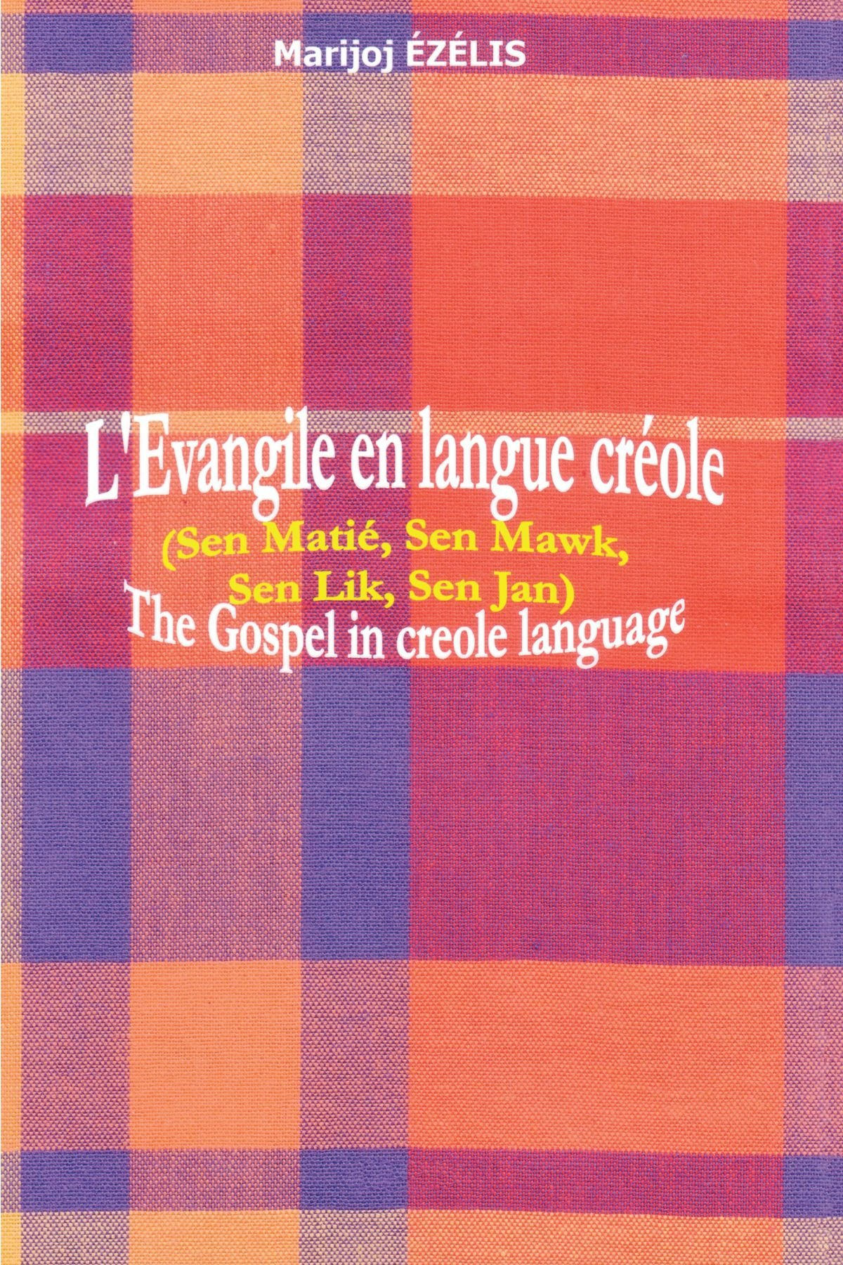 L'Évangile en Langue Créole/The Gospel in Creole          Language (French Edition) by Trafford Publishing