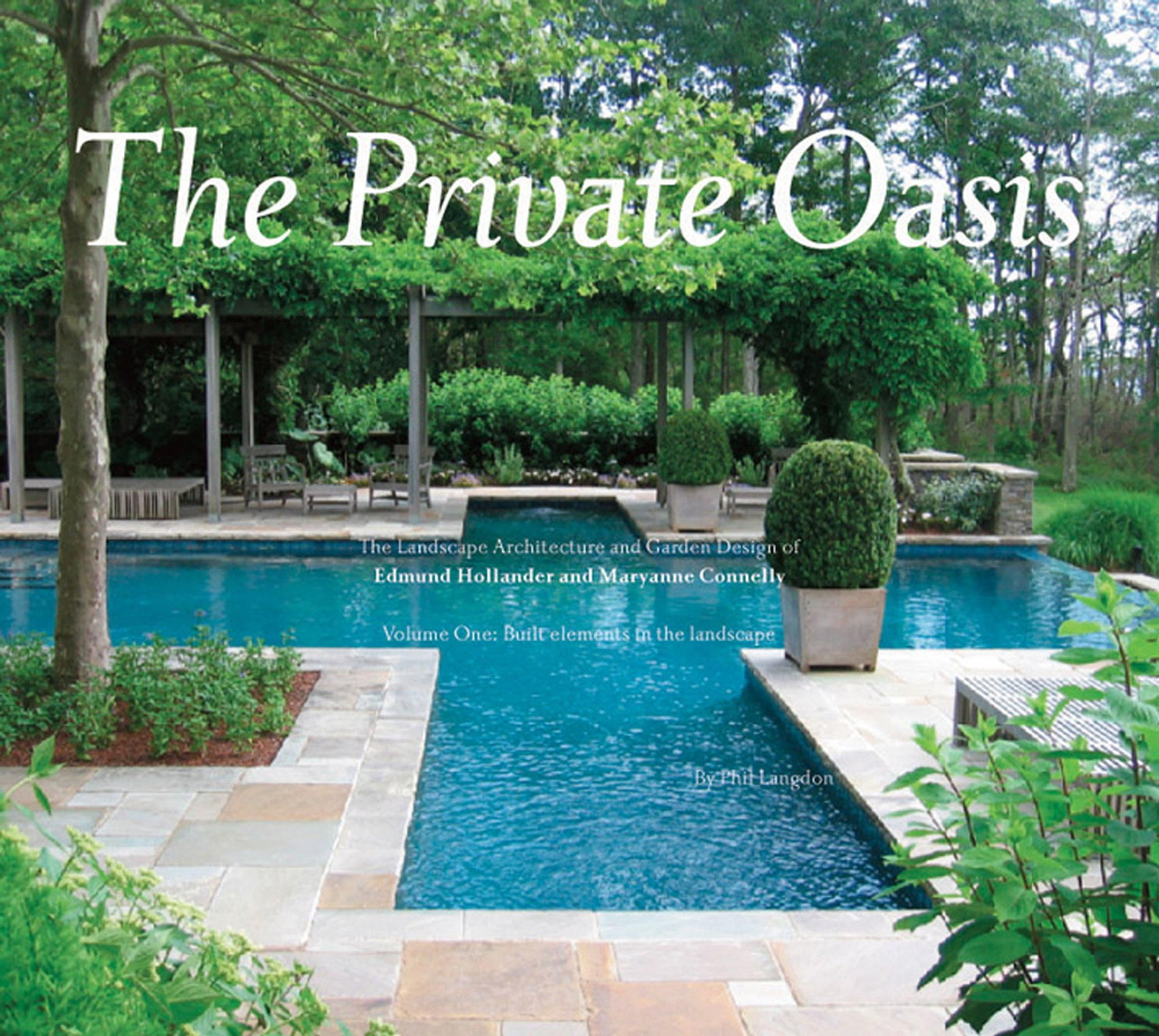 The Private Oasis: The Landscape Architecture Of Edmund Hollander Design:  Philip Langdon: 9780982439258: Amazon.com: Books