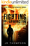 Fighting for Farmington: Destruction is Inevitable (Clean, cozy mystery full of unpredictable twists and turns) (Harmony Series Book 2)