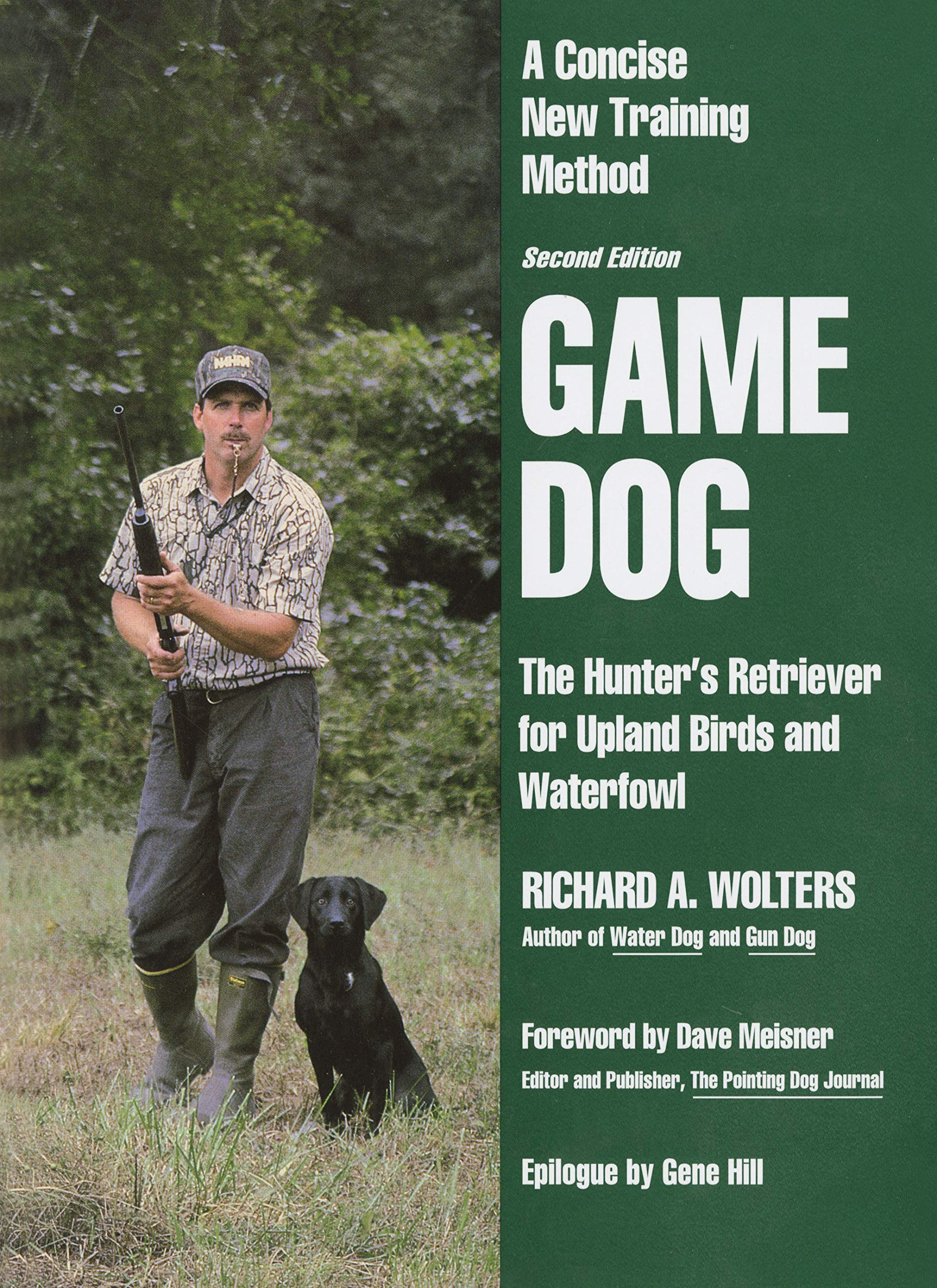 Game Dog: The Hunter's Retriever for Upland Birds and Waterfowl - A Concise New Training Method by Books/DVD