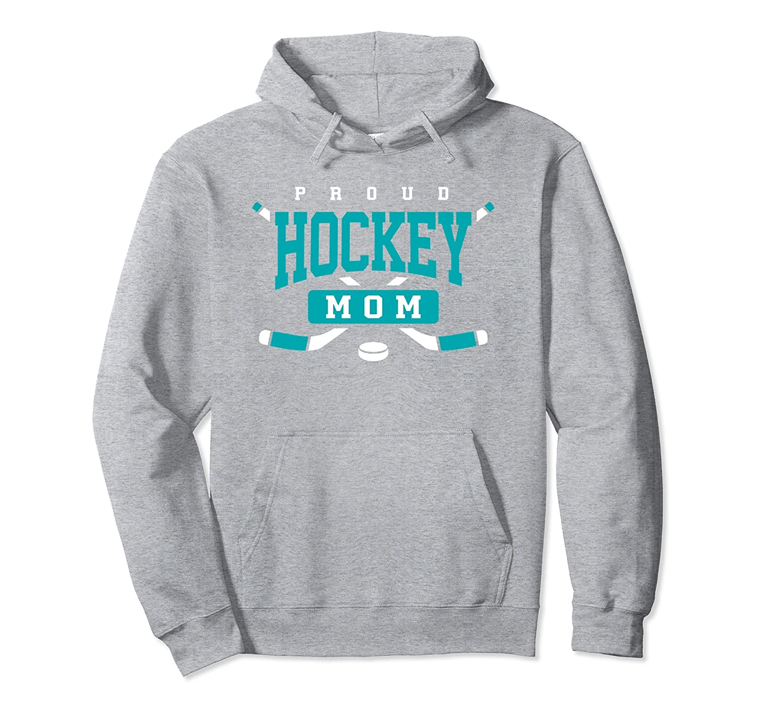 Proud Hockey Mom Hoodie Sweatshirt Teal Aqua Hockey Mom Gift-ah my shirt one gift