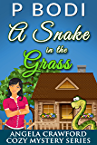 A Snake In The Grass: Angela Crawford Cozy Mystery Series Book 3