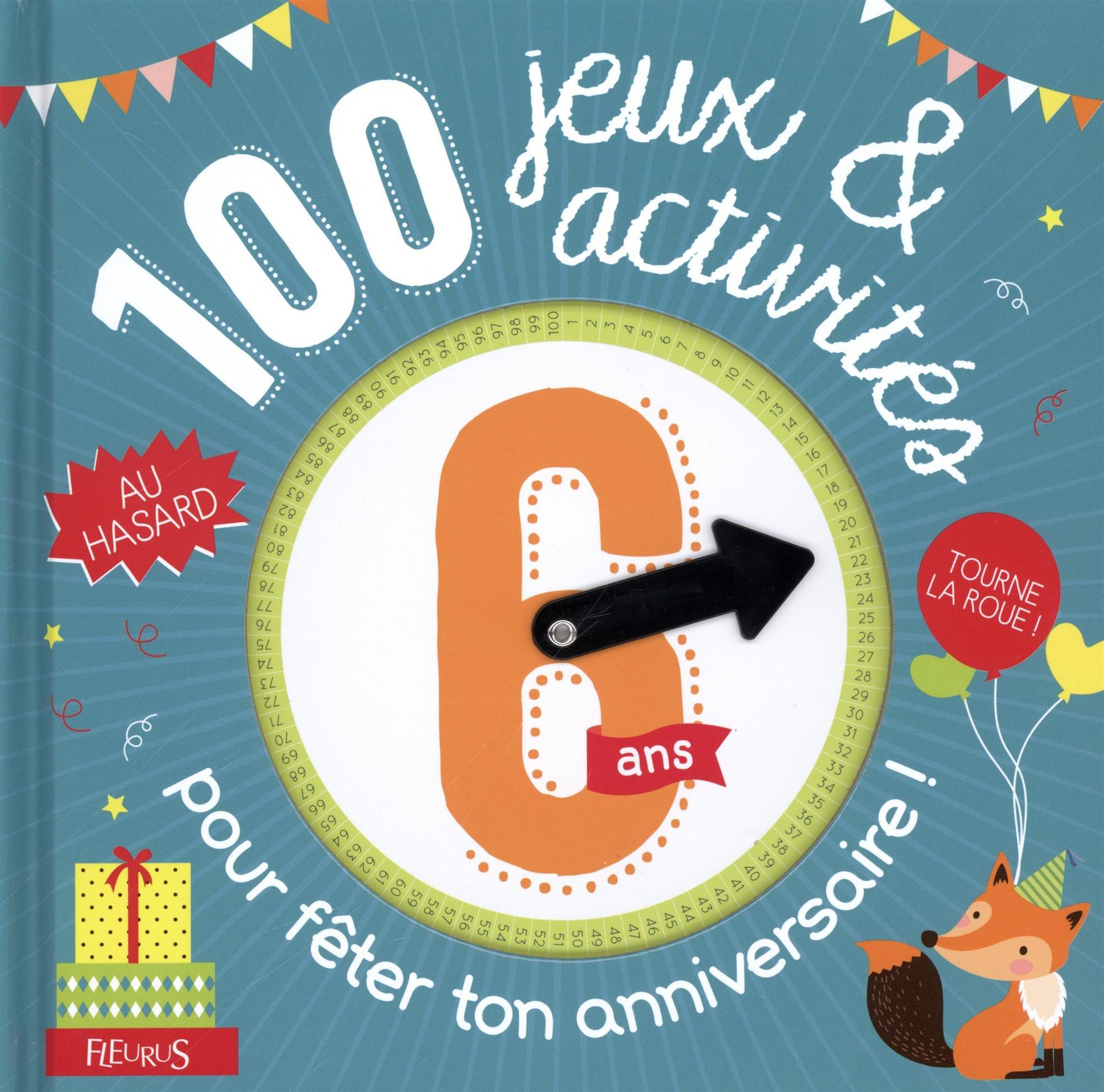 100 jeux et activités au hasard pour fêter ton anniversaire - 6 ans