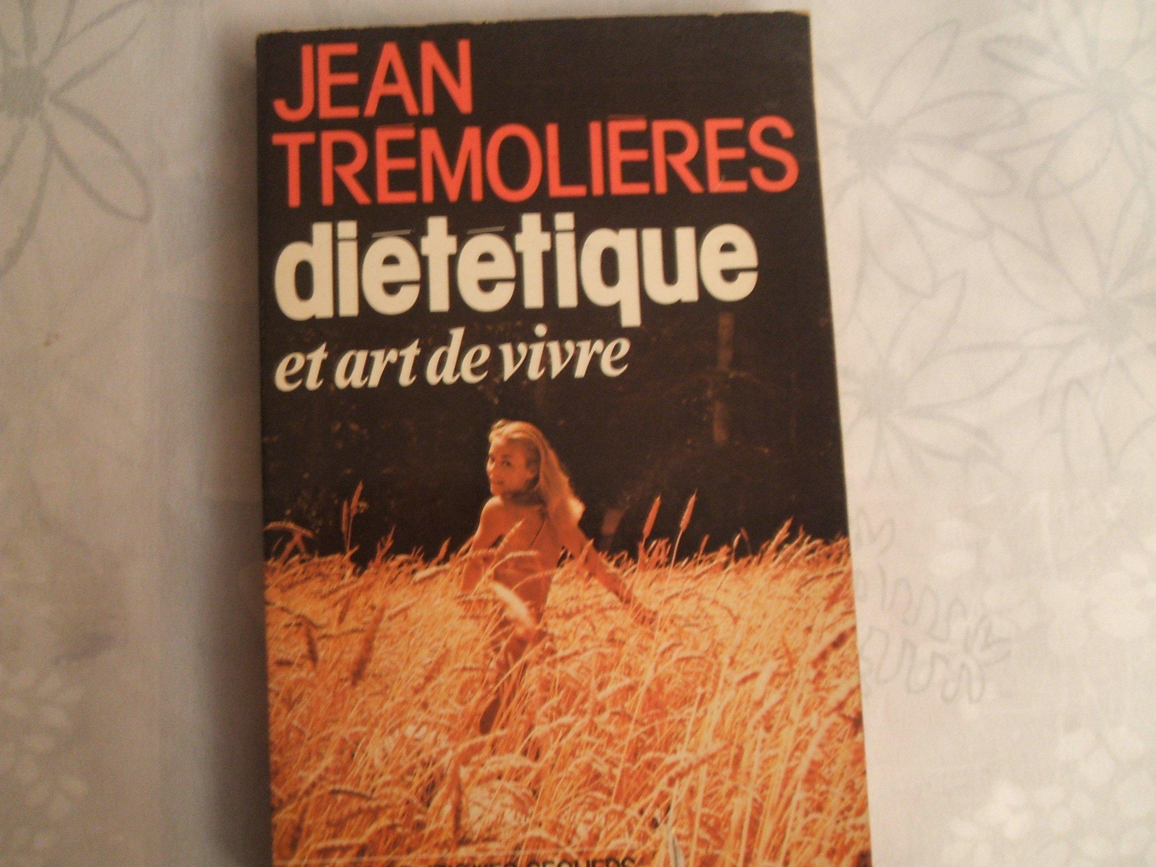 Diététique et art de vivre Jean Trémolières Antoine Trémolières Seghers B0095RZGWQ
