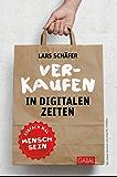 Verkaufen in digitalen Zeiten: Einfach mal Mensch sein (Dein Business)