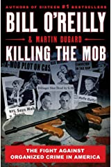 Killing the Mob: The Fight Against Organized Crime in America (Bill O'Reilly's Killing Series) Kindle Edition
