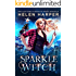 Sparkle Witch: A Novella (The Lazy Girl's Guide To Magic Book 4)