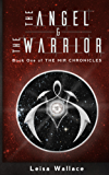 The Angel and the Warrior (The Mir Chronicles Book 1) (English Edition)