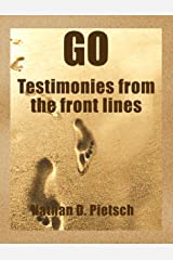 Go: Testimonies from the Front Lines Kindle Edition
