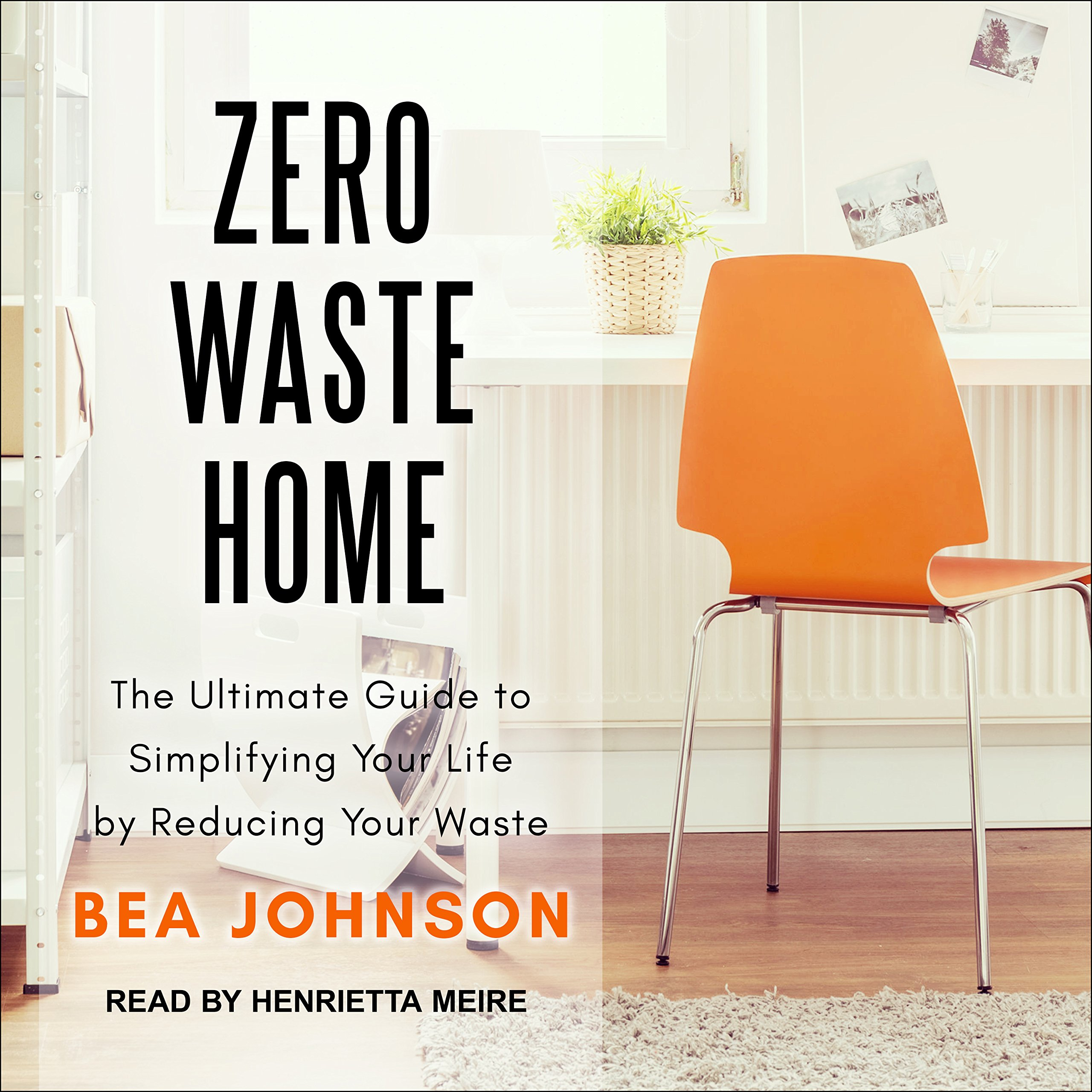 Zero Waste Home The Ultimate Guide To Simplifying Your Life