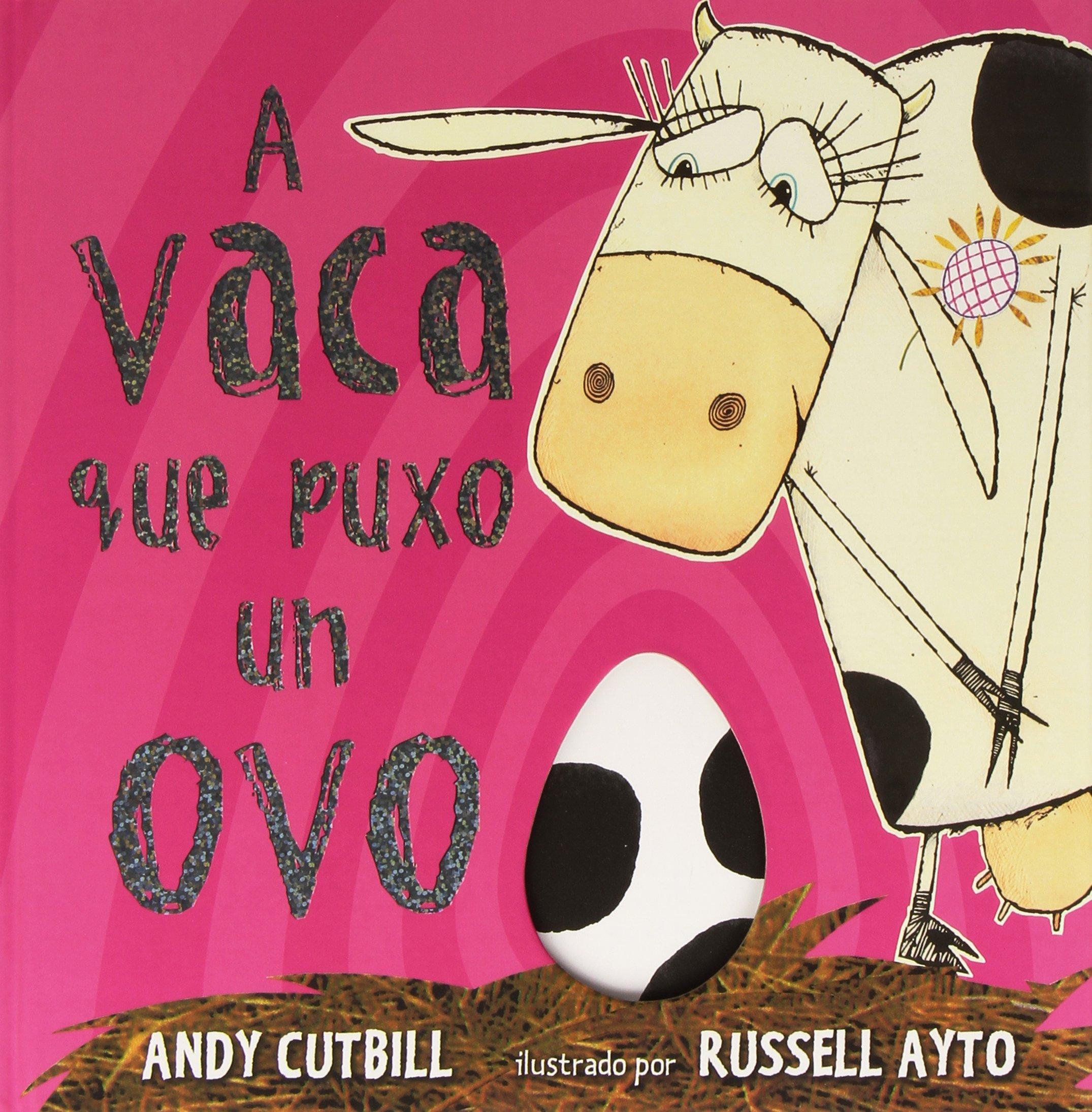 A Vaca Que Puxo Un Ovo: Amazon.es: Cutbill, Andy, Ayto, Russell ...