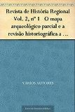 Revista de História Regional Vol. 2, nº 1 O mapa arqueológico parcial e a revisão historiográfica a respeito das ocupações indígenas pré-históricas no município de Porto Alegre, Rio Grande do Sul