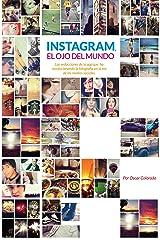 Instagram, el ojo del mundo Edición Kindle