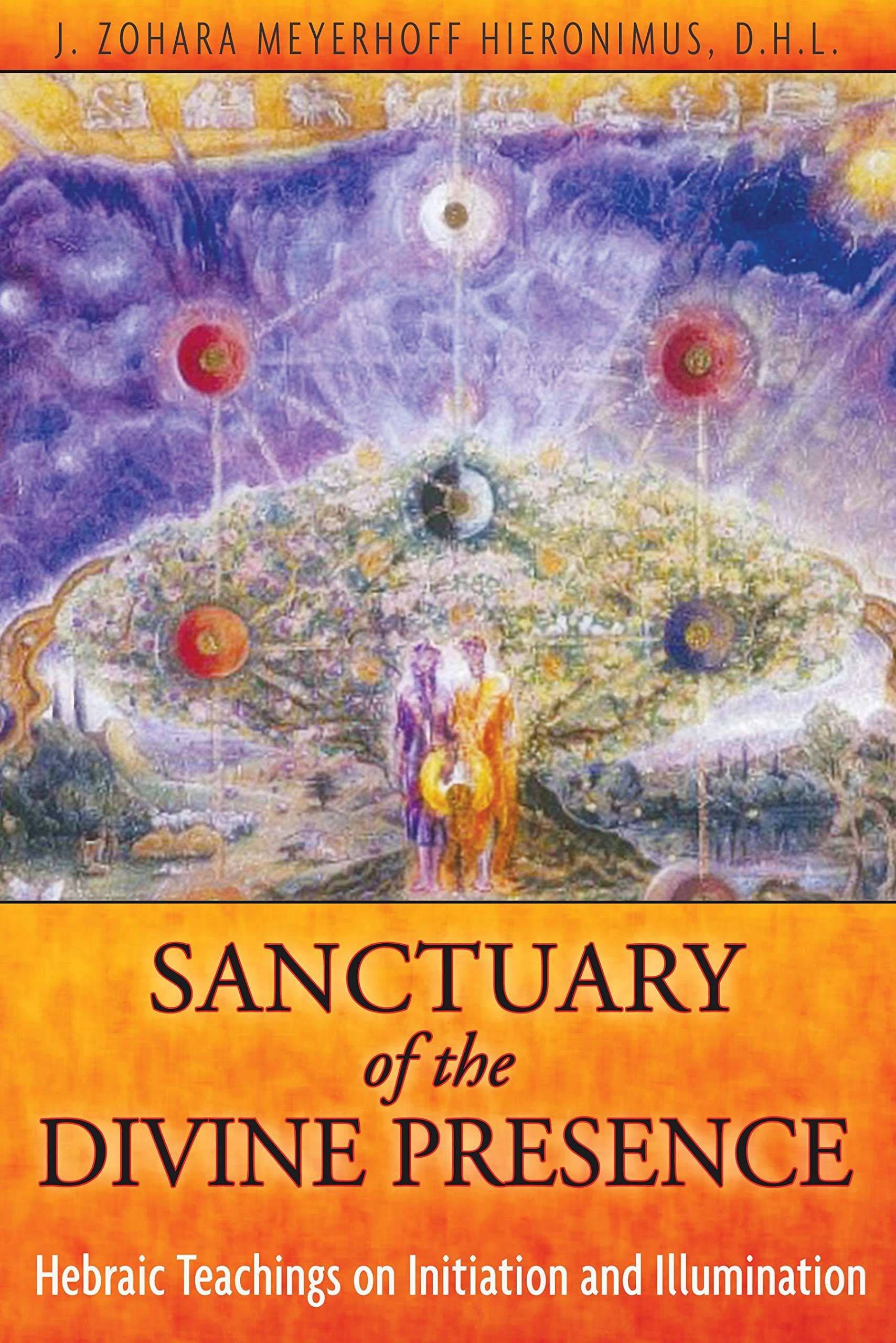 Sanctuary of the Divine Presence: Hebraic Teachings on Initiation and Illumination