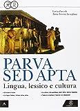 Parva sed apta. Lingua, lessico e cultura. Per i Licei e gli Ist. magistrali. Con e-book. Con espansione online