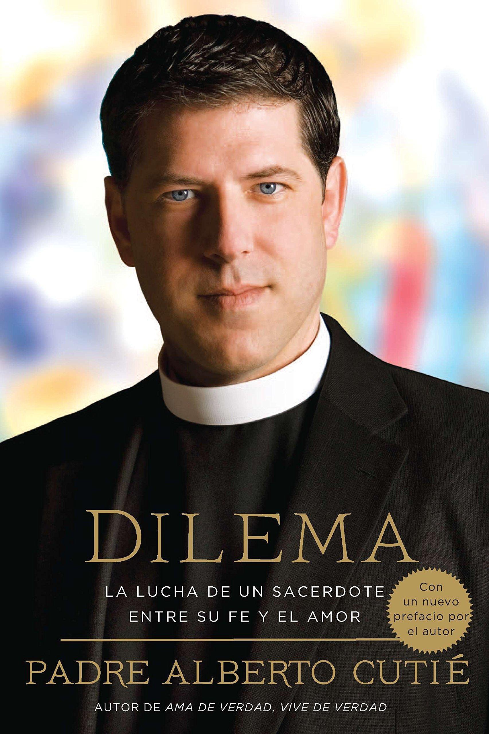 Dilema (Spanish Edition): La Lucha De Un Sacerdote Entre Su Fe y el Amor (Spanish) Paperback – January 3, 2012 Albert Cutie Santiago Ochoa Celebra 0451233905