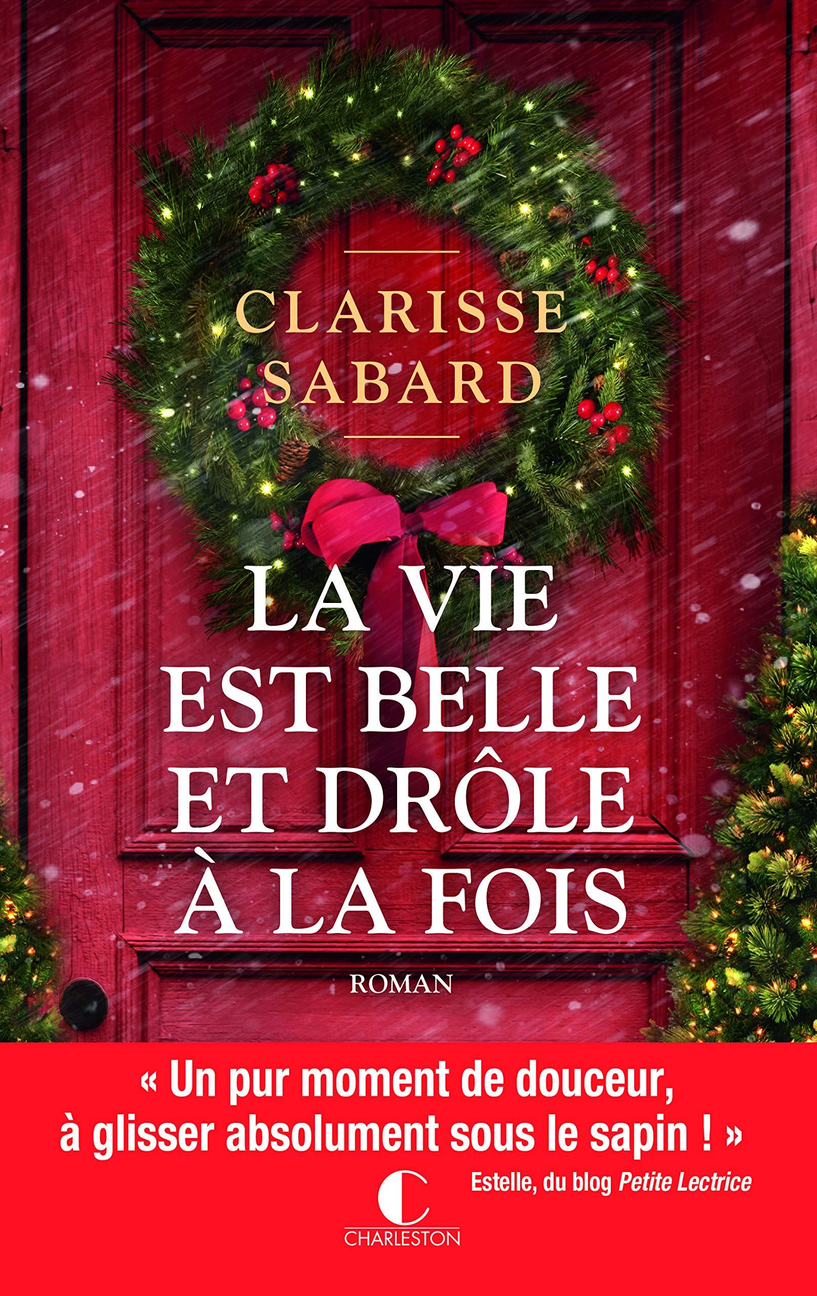 Amazon.fr - La vie est belle et drôle à la fois - Sabard, Clarisse - Livres