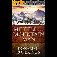 Mettle of a Mountain Man: Logan Mountain Man Western Series - Book 3 (A Logan Mountain Man Series)