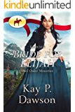RNWMP: Bride for Elijah (Mail Order Mounties Book 2)
