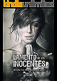 EL LAMENTO DE LOS INOCENTES: (Un thriller sobrecogedor, con un argumento conmovedor y espeluznante) (Spanish Edition)