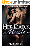 Her Dark Master (A Rough, Dark Domination Romance)