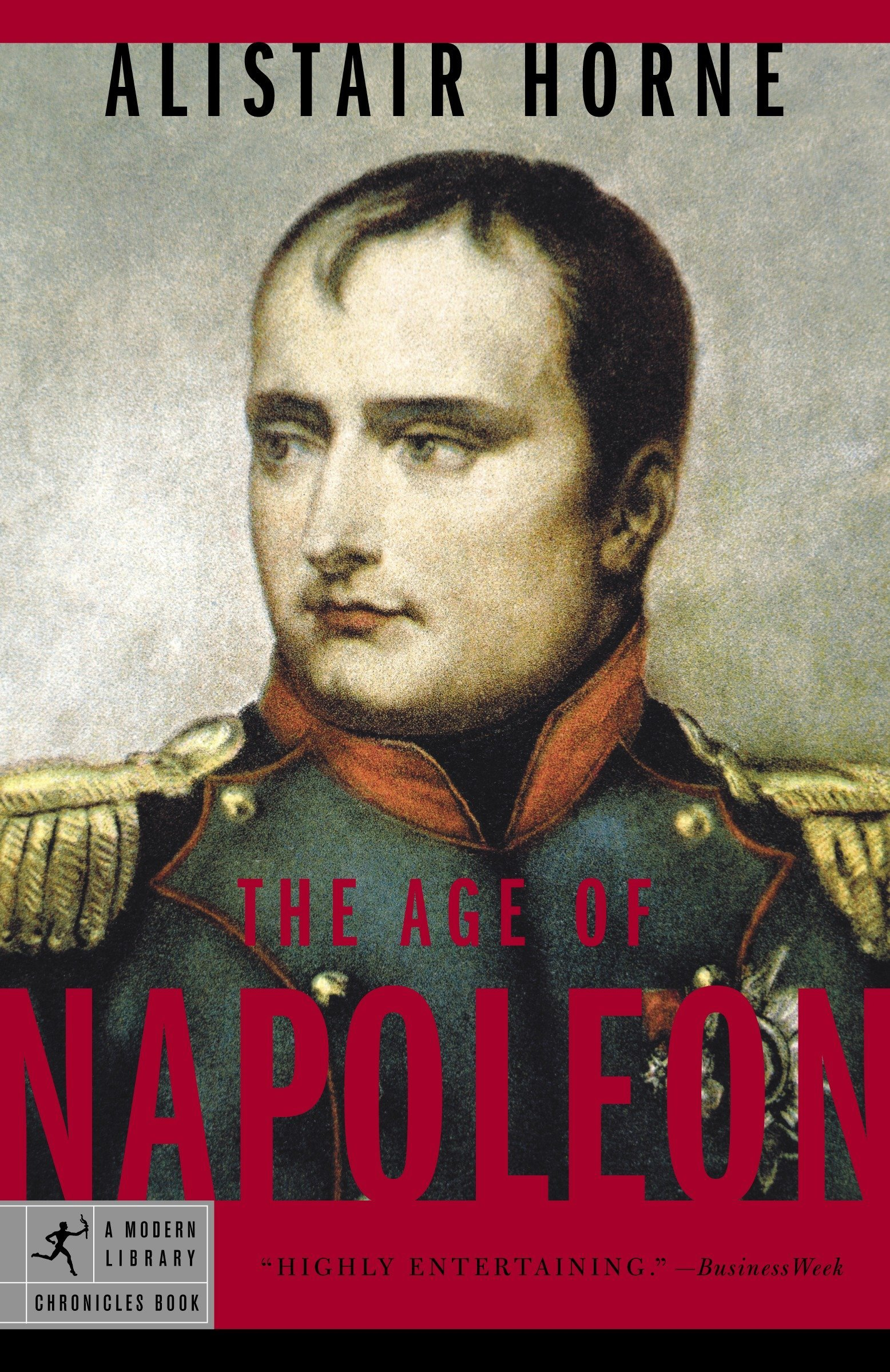 The Age of Napoleon (Modern Library Chronicles) ebook