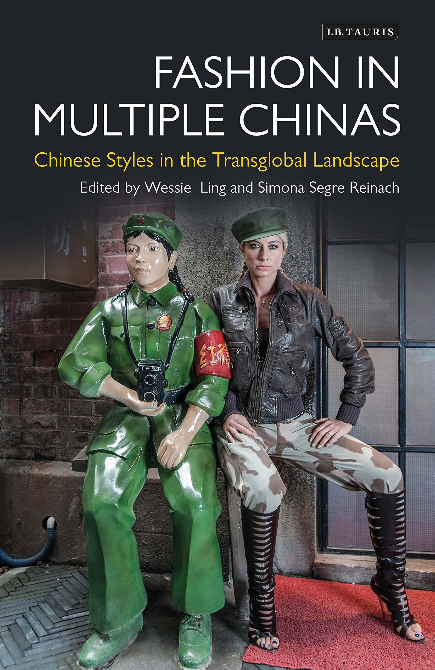 Read Online Fashion in Multiple Chinas: Chinese Styles in the Transglobal Landscape (Dress Cultures) PDF