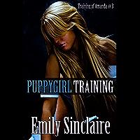 Puppygirl Training (Training of Amanda Book 3)