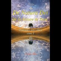 De Natura Dei - De la Nature de Dieu: Dialogues avec Dieu T3