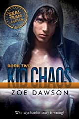 Kid Chaos (SEAL Team Alpha Book 2) Kindle Edition