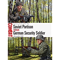 Soviet Partisan vs German Security Soldier: Eastern Front 1941–44 (Combat)