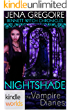 The Vampire Diaries: Bennett Witch Chronicles - Nightshade (Kindle Worlds Novella)