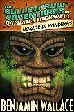Horror in Honduras (The Bulletproof Adventures of Damian Stockwell Series Book 1)