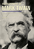 Autobiography of Mark Twain, Volume 3: The Complete and Authoritative Edition (Mark Twain Papers)