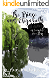The Prince & Elizabeth A Fairytale Love Story: A Pride & Prejudice Variation