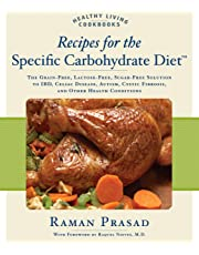 Recipes for the Specific Carbohydrate Diet: The Grain-Free, Lactose-Free, Sugar-Free Solution to Ibd, Celiac Disease, Autism, Cystic Fibrosis, and Other Health Conditions