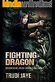 Fighting Dragon (Dragon Rising Book 3)