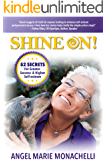 SHINE ON!: 52 Secrets for Greater Success and Higher Self-Esteem
