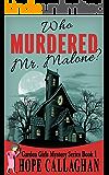 Who Murdered Mr. Malone?: A Garden Girls Cozy Mystery (Garden Girls Christian Cozy Mystery Series Book 1) (English Edition)
