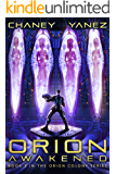 Orion Awakened: An Intergalactic Space Opera Adventure (Orion Colony Book 3)
