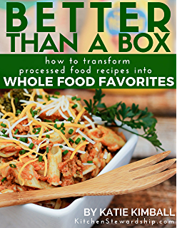 Amazon healthy snacks to go over 45 recipes to get you on your better than a box how to transform processed food recipes into whole foods favorites forumfinder Images