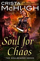 A Soul For Chaos (The Soulbearer Trilogy Book 2) Kindle Edition