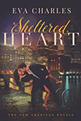 Sheltered Heart (The New American Royals Book 1) Kindle Edition