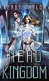 Nero Kingdom: A Space Fantasy Romance (The Neron Rising Saga Book 7)