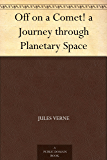 Off on a Comet! a Journey through Planetary Space (English Edition)