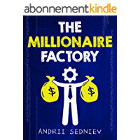 The Millionaire Factory: A Complete System for Becoming Insanely Rich (English Edition)