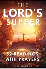 The Lord's Supper: 52 Readings With Prayers Kindle Edition