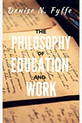 The Philosophy of Education and Work Kindle Edition