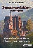 Burgenkompaktführer Nordvogesen: Elsässer & Lothringer Wasgau - 28 Burgen, Anfahrt und Anmarsch