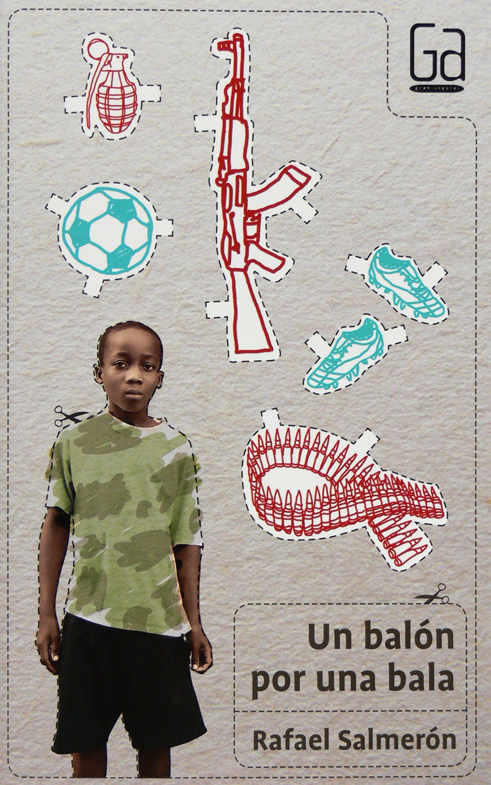 Un balón por una bala (Gran Angular): Amazon.es: Salmerón, Rafael ...